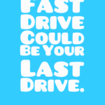 Fast-Drive-Could-Be-Your-Last-Drive